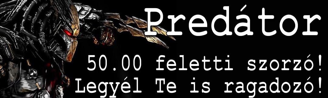 2018 09 05 Szerda – Predátor: Közel 100-as szorzót vadásztunk le a variációnkkal!